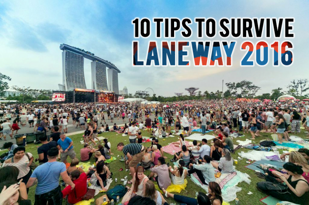 10 Kiasu Tips To Prepare For Laneway 2016 With No Ragrets