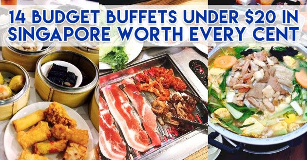 14 Budget Buffets Under $20 In Singapore Worth Every Cent