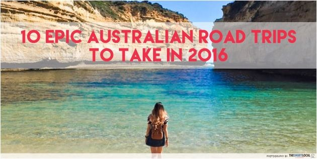 10 Epic Road Trips Around Australia All Singaporeans Should Embark On For Under $1500