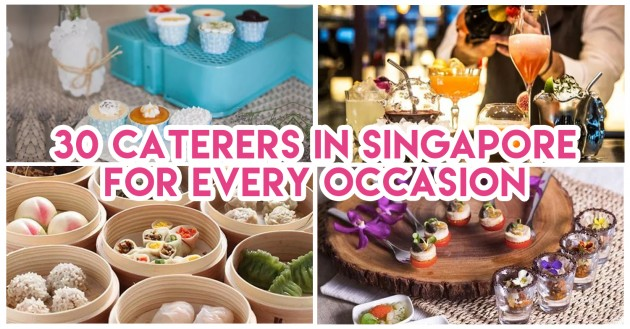 30 Caterers In Singapore For Every Occasion - Birthdays, Meetings & Baby Showers