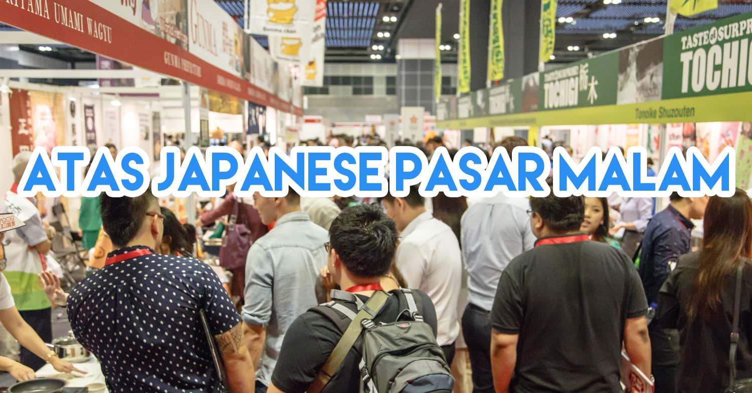 Food Japan 2016: Atas Pasar Malam For People Obsessed With Japanese Food