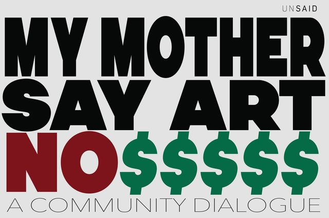 My Mother Say Art No $$$$$ by UNSAID