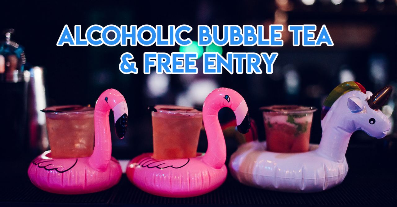New-Singapore-clubs-to-party-at-in-2018-alcoholic-bubble-tea