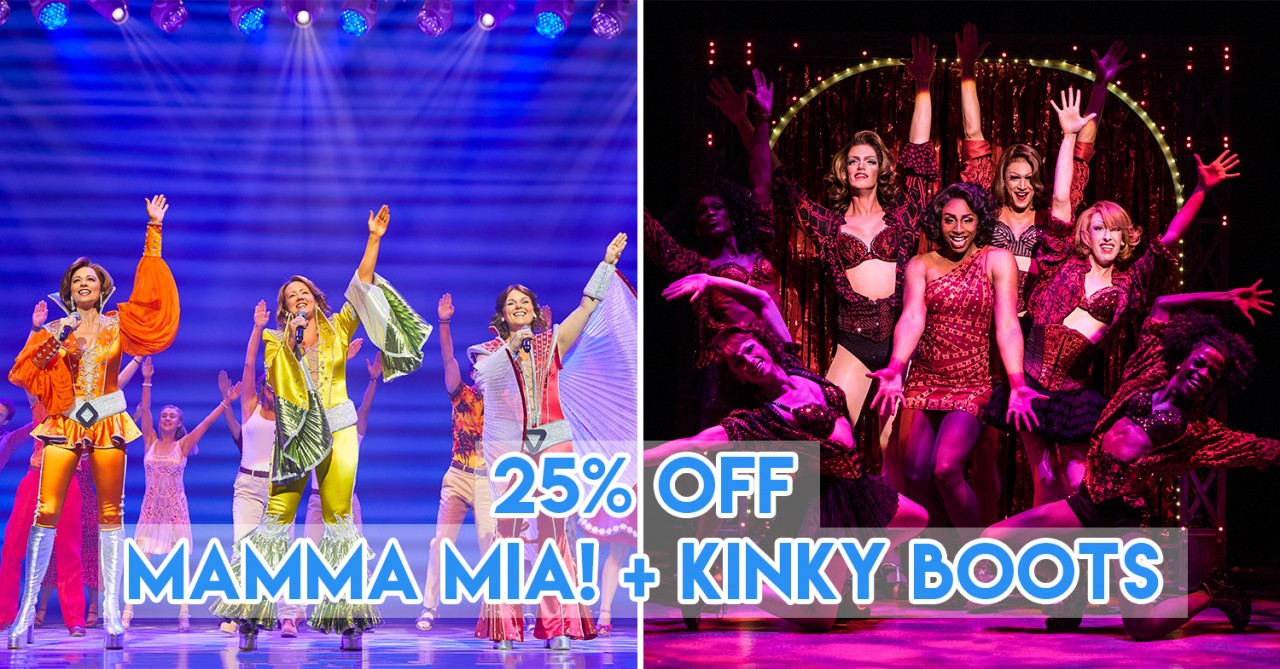You Can Now Save Up To 25% When You Buy Tickets To MAMMA MIA! & Kinky Boots
