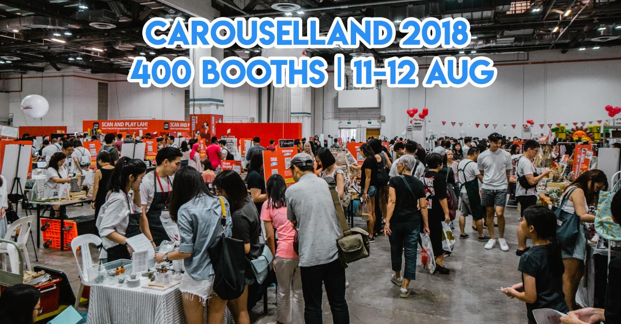 Carouselland 2018 - SG's Biggest Indoor Bazaar Returns With Over 400 Stalls, Free Workshops & Cash Giveaways