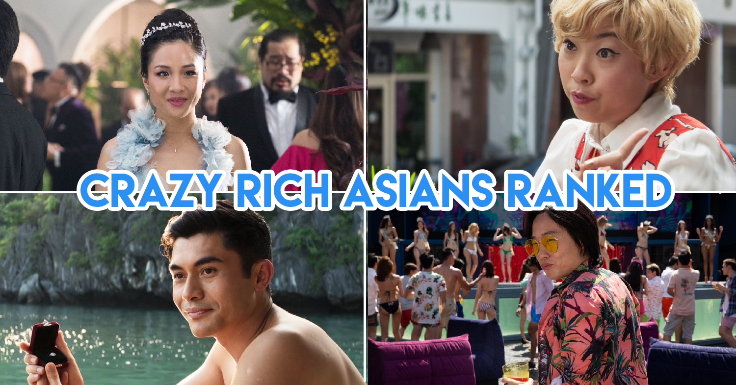 "Crazy Rich Asians: Every Character Ranked, From ""Never Good Enough"" To Glorious, Glorious"