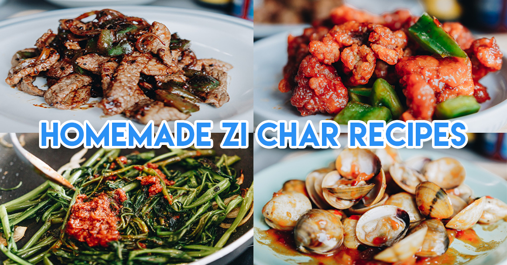 5 Zi Char Favourites You Can Easily Cook At Home Under 5 Steps