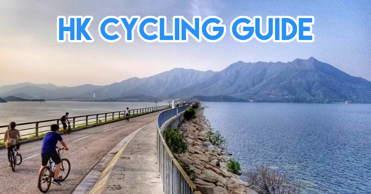 5 Hong Kong Cycling Trails So You Can Feast On Dim Sum And Still Be Fit