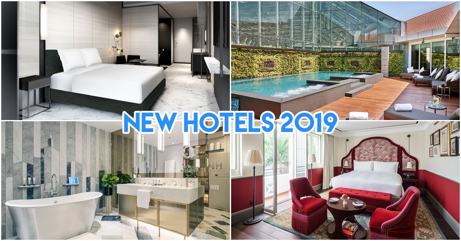 12 New Hotels In Singapore In 2019 For Staycations From $105/Night