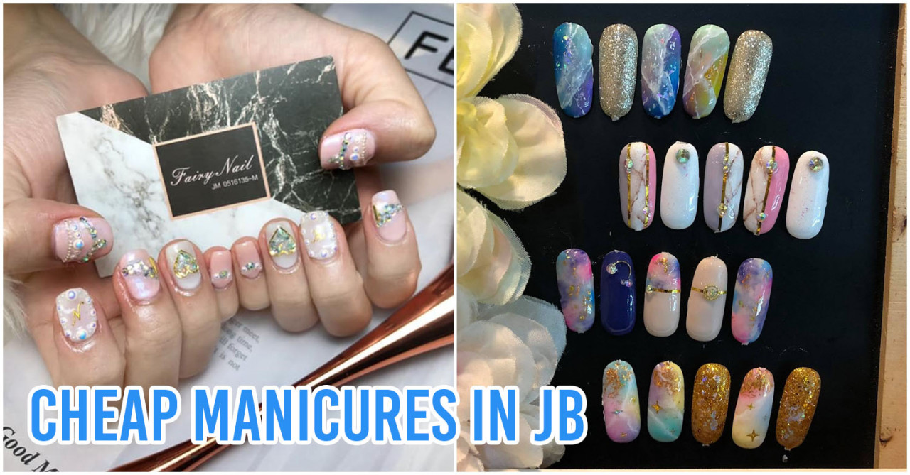 8 Cheap Nail Salons In JB With Gel Manicures From Just $14.96