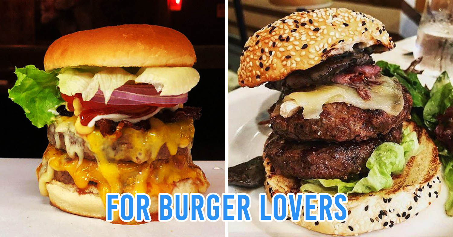 5 Burger Joints In Singapore For Carnivores Who Don't Want To Queue For Shake Shack