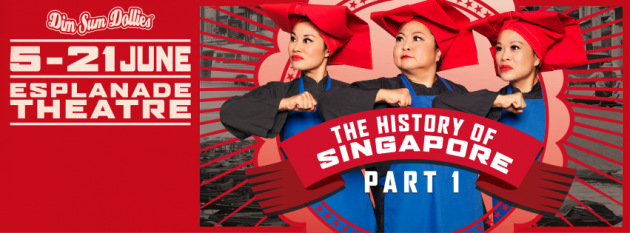 Find Out What Your Teachers Never Taught You with The Dim Sum Dollies - The History Of Singapore Part 1