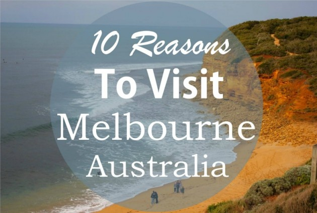 10 Things To Do When Visiting Melbourne For The First Time
