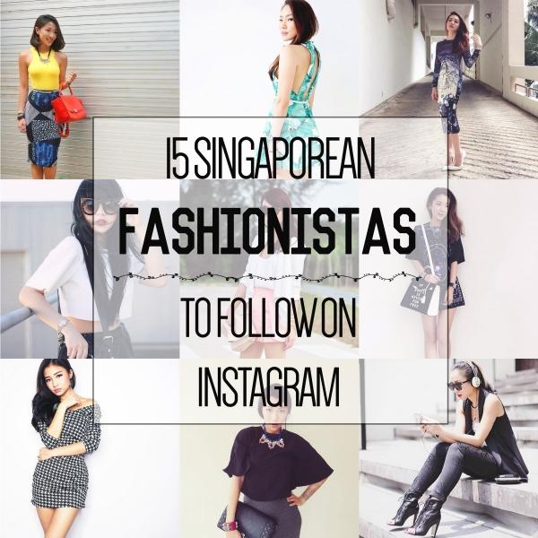 15 Singaporean Fashionistas to Follow on Instagram right now