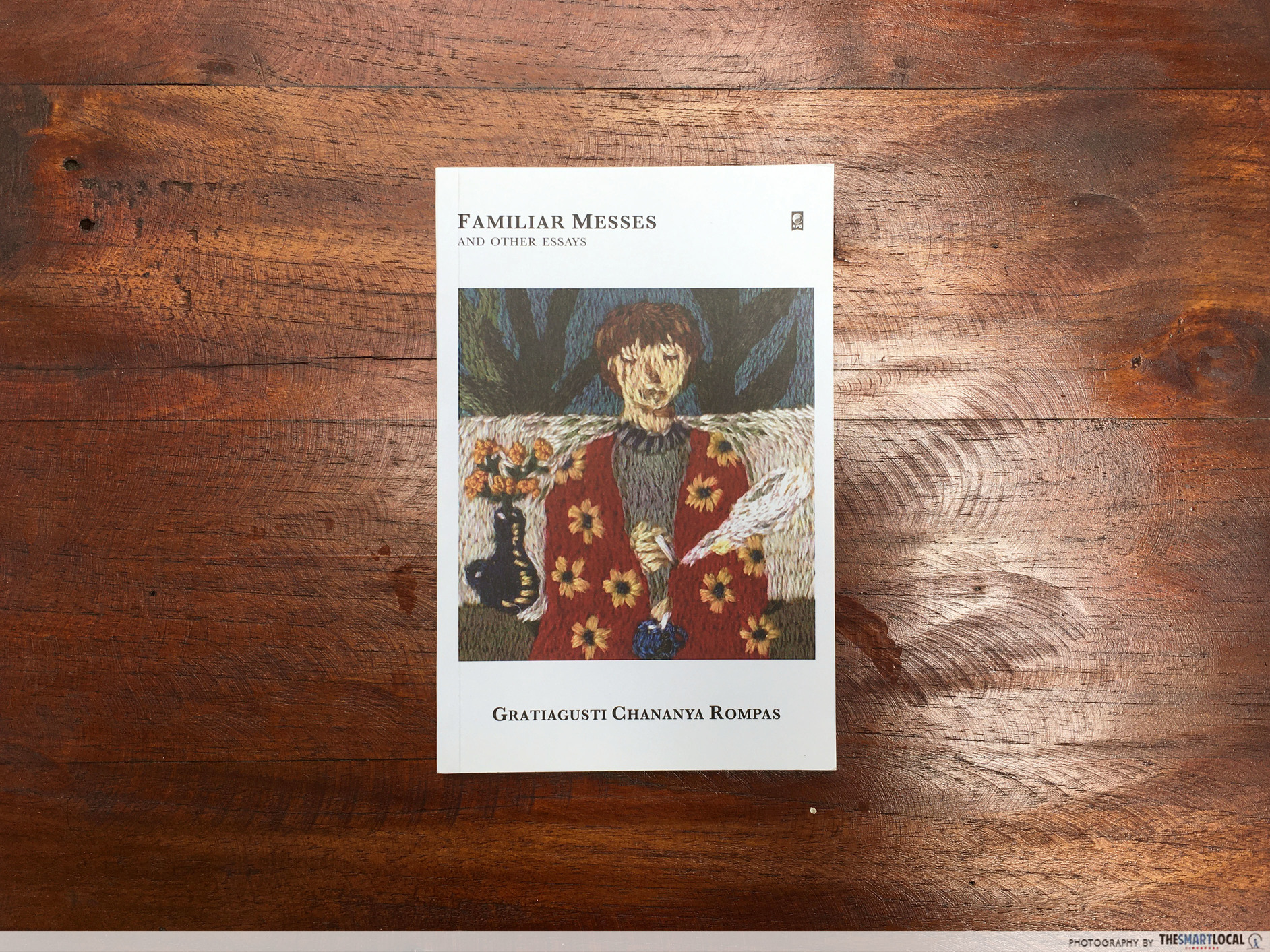 Familiar Messes and Other Essays by Gratiagusti Chananya Rompas
