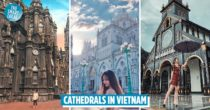 8 Cathedrals In Vietnam With Gothic-Vibe Backdrops For Your Check-In Shots
