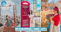 8 Instagrammable Hanoi Cafes With Backdrops For Your Next Photo Sesh, From Rustic Gardens To European-Style Rooms