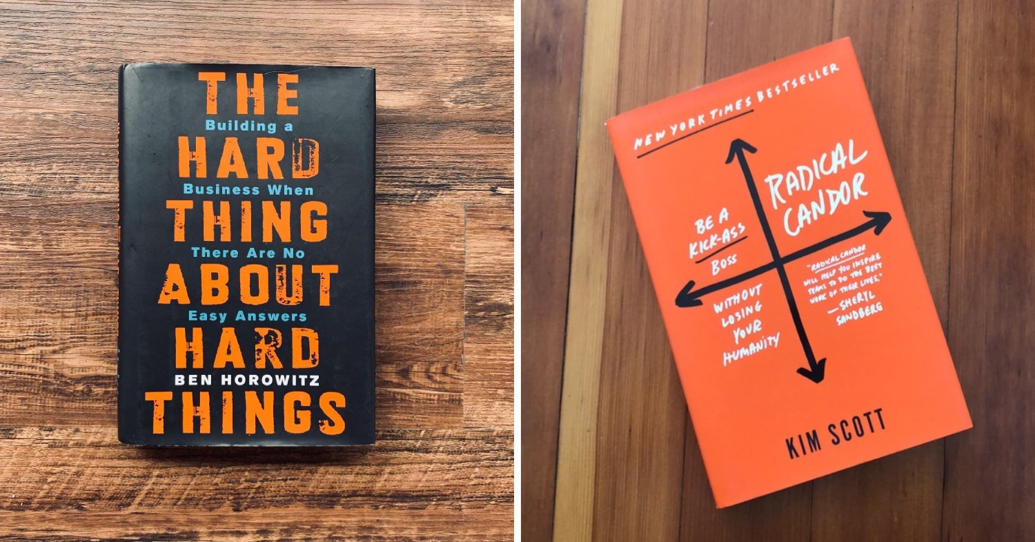 The Hard Thing About Hard Things & Radical Candor