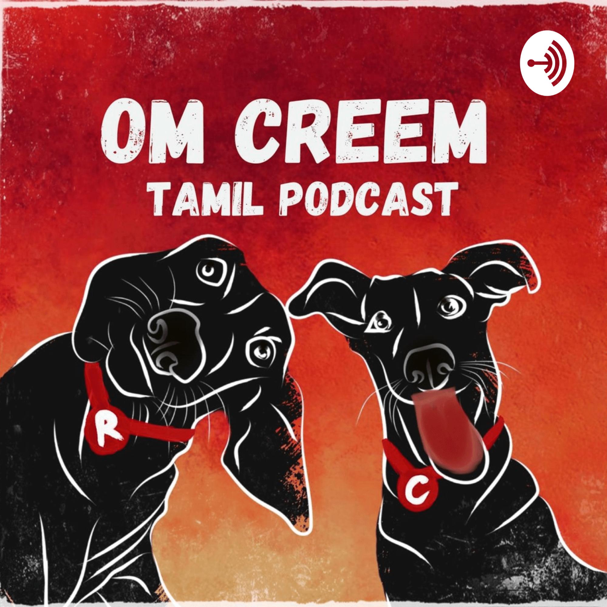 om creem tamil podcast